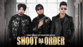 Gambar cover Shoot Da Order   Jass Manak   Jayy Randhawa   Jagpal Sandhu   New Song Updates   Shooter Movie Songs