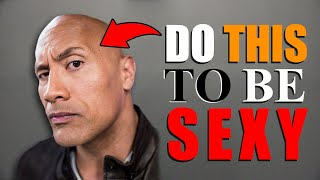 How To Be SEXIER Than Other Guys! (6 Sexiness Secrets)