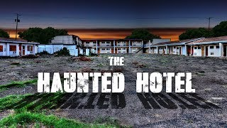 The Haunted Hotel - A Real Ghost Story - Extended - Destination Unknown
