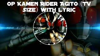 Op Kamen Rider Agito (TV Size) With Lyric