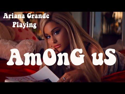 Download Ariana Grande playing among Us