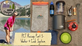 Pacific Crest Trail Recap | Water & Cook System