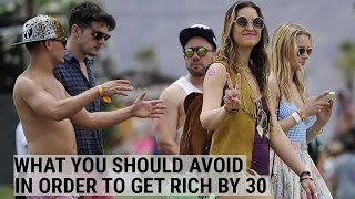 Here's what you should avoid to become wealthy in your 30s
