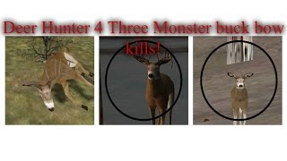 Deer Hunter 4: Three Monster buck bow kills!