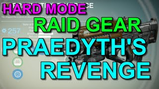 Destiny! Hard Mode Raid Gear Praedyth