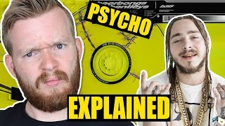 "Post Malone's Rapping Makes No Sense | ""Psycho"" Lyrics Explained"
