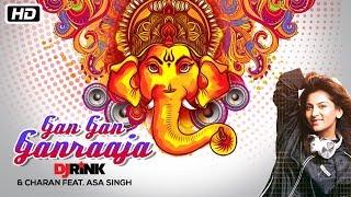 GANPATI SPECIAL | Gan Gan Ganraaja | DJ Rink | Charan | Asa Singh