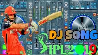 IPL 2019 Dj full song Dj #IPL remix song 2019