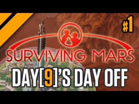 Day[9]'s Day Off - Surviving Mars - P1