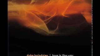 Love Is The Way - Duke Bojadziev ft Ian Buchanan