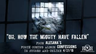 ALESANA - Oh, How The Mighty Have Fallen