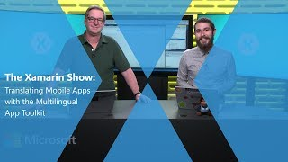 Translating Mobile Apps With The Multilingual App Toolkit | The Xamarin Show