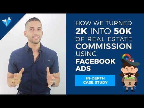 Facebook Marketing for Real Estate *Full* Case Study: $50k in Commissions, 700+ leads!!