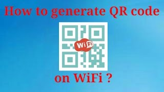 How to generate QR code on wifi