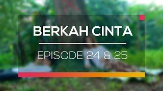 Berkah Cinta - Recap   Episode 24 dan 25