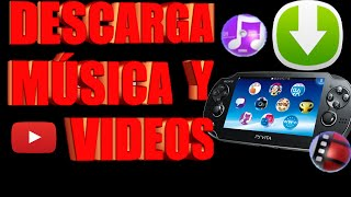 Descarga musica y videos de youtube Gratis desde tu PSVITA  2016