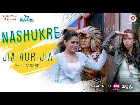 Na Shukre Song Lyrics From Jia Aur Jia