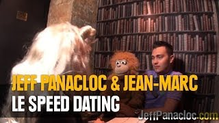 Jeff Panacloc et Jean-Marc - le speed dating