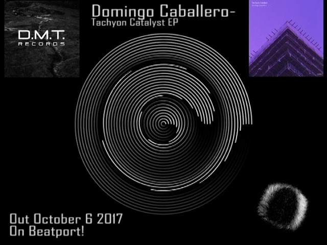 Domingo Caballero - Tachyon Catalyst EP on D.M.T. Records