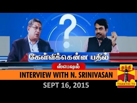 Kelvikkenna Bathil Special : Exclusive Interview with Former BCCI President N. Srinivasan (16/9/15)