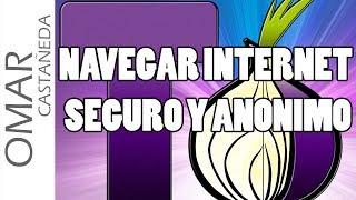 NAVEGAR INTERNET 100% SEGURO Y ANONIMO