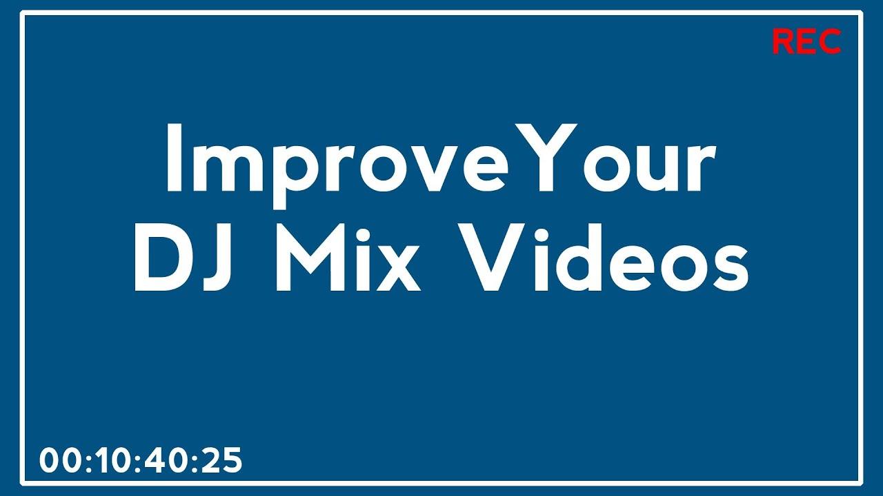 f81661980d3de 3 Tips to Improve Your DJ Mix Videos - YouTube
