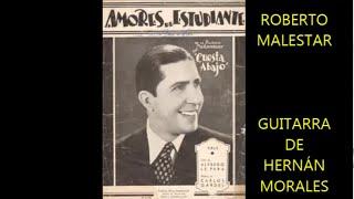 ROBERTO MALESTAR  - GUITARRA ;; HERNÁN MORALES -  AMORES DE ESTUDIANTE   - VALS