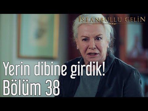 İstanbullu Gelin 38. Bölüm - Yerin...