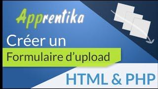 Formulaire d'upload HTML & PHP en 15mins - débutant