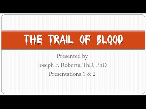 Trail of Blood Presentations 1 and 2