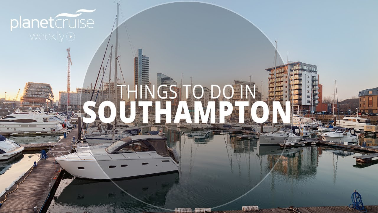 things to do in southampton planet cruise weekly youtube. Black Bedroom Furniture Sets. Home Design Ideas