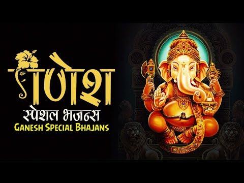 गणेश स्पेशल भजन्स - GANESH SPECIAL BHAJANS - AARTI SONGS COLLECTION - GANPATI MORNING MANTRA