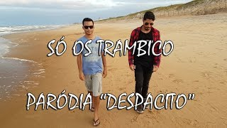 BOLSOMITO | SÓ OS TRAMBICO | PARÓDIA Luis Fonsi, Daddy Yankee - Despacito (Audio) ft. Justin Bieber Video