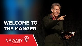Welcome to the Manger - Skip Heitzig