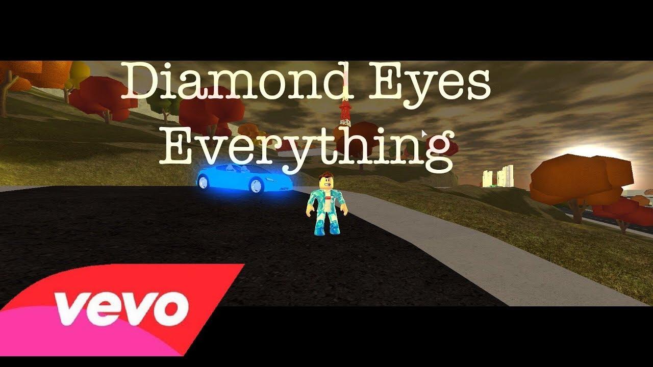 Diamond Eyes Everything Roblox Music Video Youtube