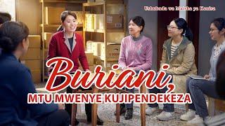 2020 Swahili Christian Testimony Video | Buriani, Mtu Mwenye Kujipendekeza