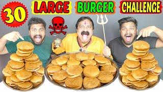 30 X LARGE BURGER EATING CHALLENGE | KAALA JAADU CHALLENGE(BLACK MAGIC) | Food Challenge(289)