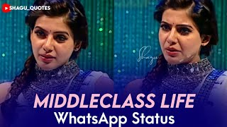 Girls Whatsapp Status Tamil || MiddleClass Life Status || Samantha Speech About Life