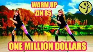 ONE MILLION DOLLARS - WARM UP - ZIN 85 - ZUMBA