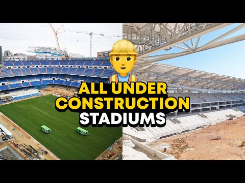 Stadiums under construction 2020/21