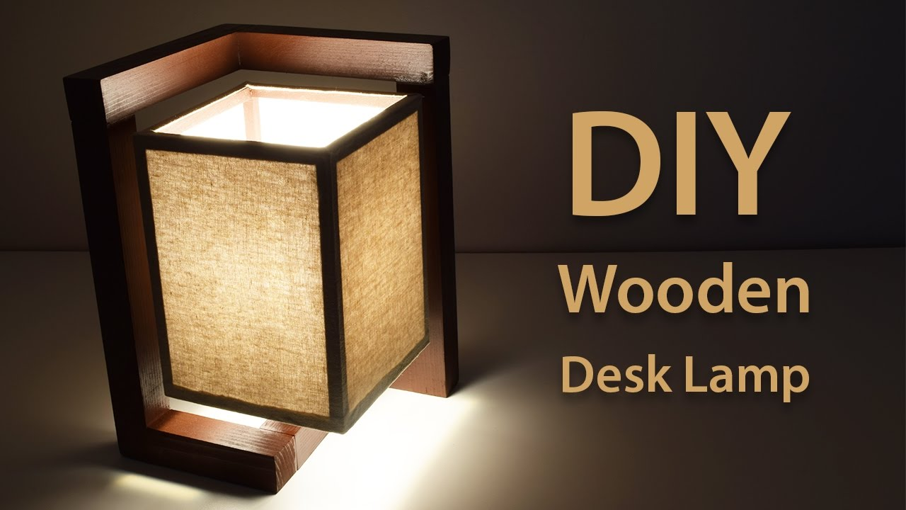 How To Build A Wooden Desk Lamp | DIY Project - YouTube