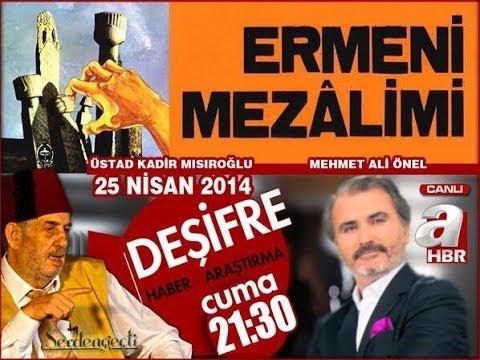 Ermeni Mezalimi, Üstad Kadir Mısıroğlu, 25.04.2014