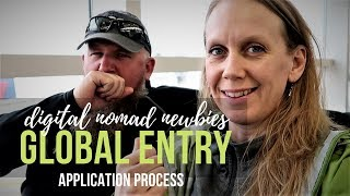 Global Entry Application Process (TSA) | Full Time Travel Digital Nomad Newbies || AT HOME ON THE GO