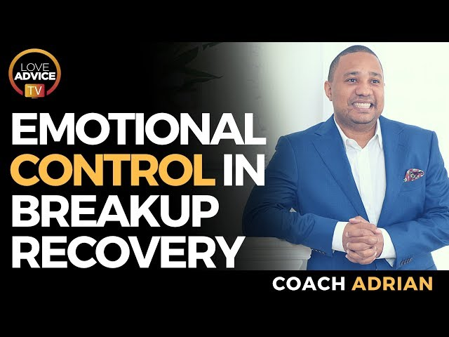 What To Do After A Breakup | Emotional Control During Breakup Recovery