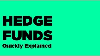 Hedge Funds Quickly Explained