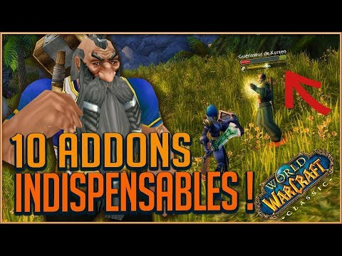 10 ADDONS INDISPENSABLES POUR WORLD OF WARCRAFT CLASSIC !