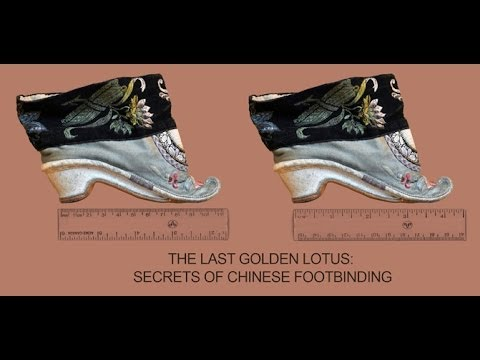 THE LAST GOLDEN LOTUS - THE SECRET OF CHINESE FOOT BINDING