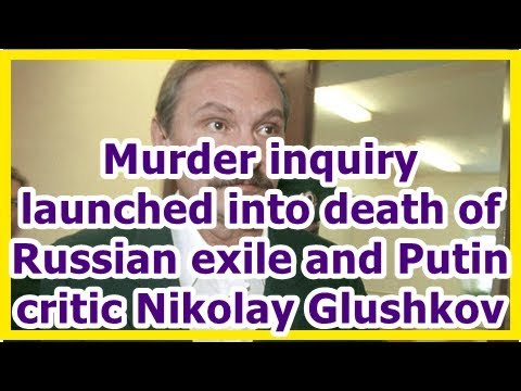24h News - Murder inquiry launched into death of Russian exile and Putin critic Nikolay Glushkov
