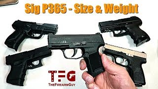 Sig P365 - Size & Weight Compared to 10 Guns - TheFireArmGuy