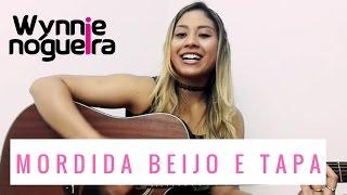 Mordida, beijo e tapa - Naiara Azevedo (Cover Wynnie Nogueira)